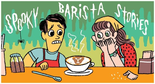 Barista Horror Stories: Tales from Behind the Bar - Barista