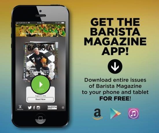 Get the Barista Magazine App - Barista Magazine Online